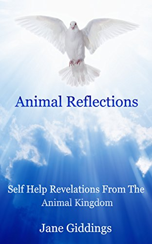 Animal Reflections: Self Help Revelations From The Animal Kingdom (English Edition)