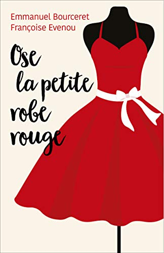 Ose La Petite Robe Rouge Ebook Evenou Francoise Bourceret Emmanuel Amazon Fr