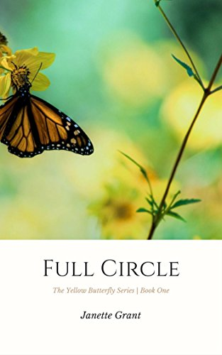 Full Circle (The Yellow Butterfly Book 1)