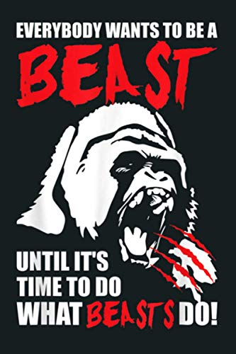 Everybody Wants To Be A Beast Gorilla Gym: Notebook Planner - 6x9 inch Daily Planner Journal, To Do List Notebook, Daily Organizer, 114 Pages
