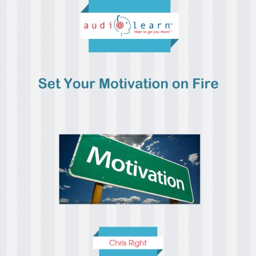 Set Your Motivation on Fire audiobook cover art