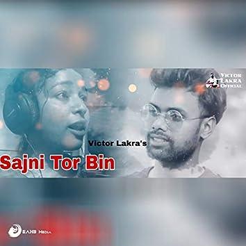 Sajni Tor Bin