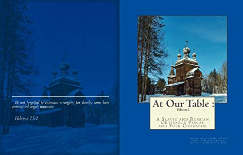 At Our Table:: A Slavic and Russian Orthodox Pascal and Folk Cookbook