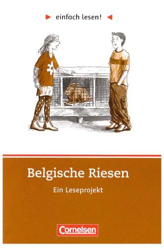 einfach lesen! - Leseförderung: Für Lesefortgeschrittene: Niveau 2 - Belgische Riesen: Ein Leseprojekt nach dem Roman von Burkhard Spinnen. Arbeitsbuch mit Lösungen