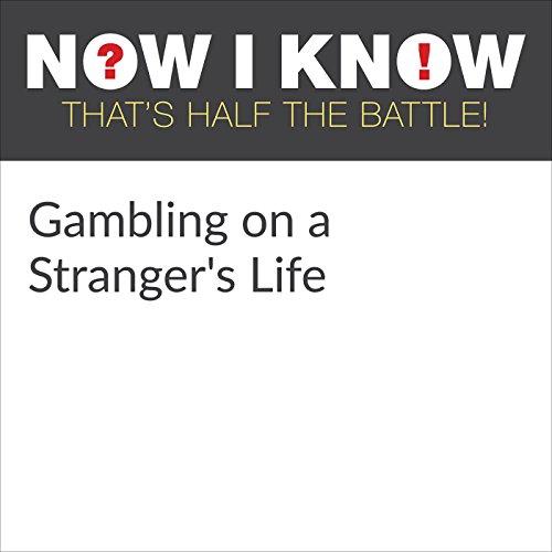 Gambling on a Stranger's Life Audiobook By Dan Lewis cover art