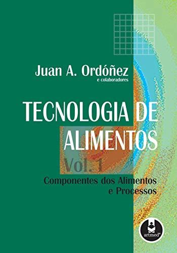 Tecnologia de Alimentos: Volume 1 - Componentes dos Alimentos e Processos