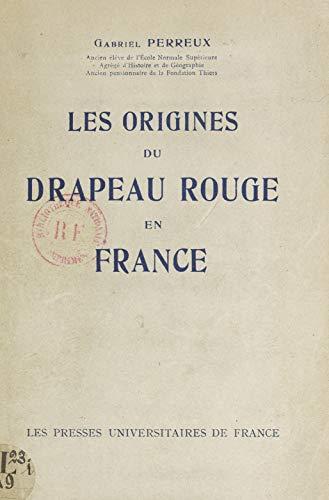 Les origines du drapeau rouge en France (French Edition)