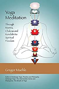 Get Yoga Meditation: Through Mantra, Chakras and Kundalini