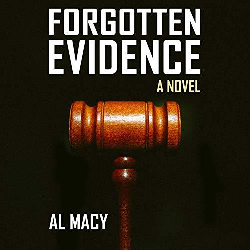 Forgotten Evidence: A Novel Audiobook By Al Macy cover art