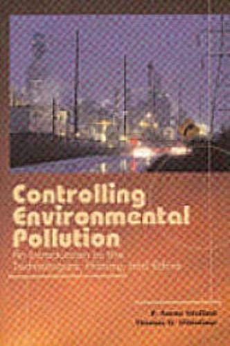 Controlling Environmental Pollution: An Introduction to the Technologies, History, and Ethics