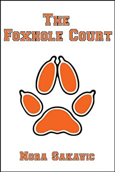 The Foxhole Court (All for the Game Book 1) by [Nora Sakavic]