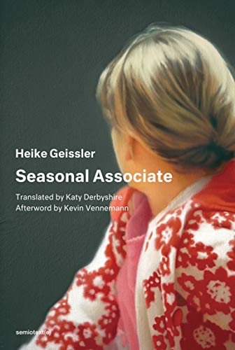 Compare Textbook Prices for Seasonal Associate Semiotexte / Native Agents Translation Edition ISBN 9781635900361 by Geissler, Heike,Derbyshire, Katy,Vennemann, Kevin