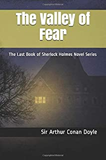 The Valley of Fear (Annotated): The Last Book of Sherlock Holmes Novel Series