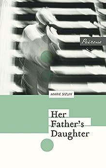 Her Father's Daughter (English Edition) par [Marie Sizun, Adriana Hunter]