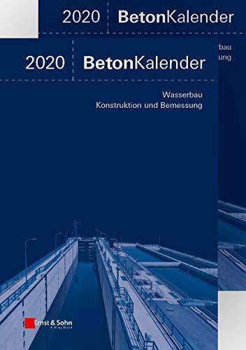 Beton-Kalender 2020: Schwerpunkte: Wasserbau; Konstruktion und Bemessung (Beton-Kalender (VCH)) (2Bände)