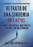 Retrato de una sindemia en 3 actos: Una visión médica. Una crónica personal. Un mapa humano.