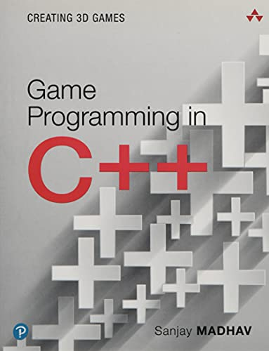 Game Programming in C++: Creating 3D Games: Creating 3D Games (Pearson Addison-Wesley Game Design and Development)