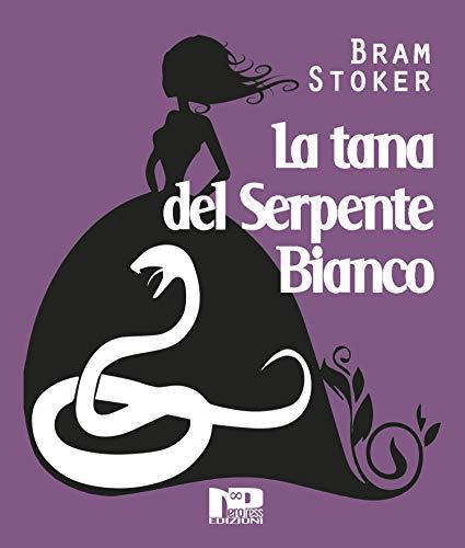 La tana del serpente bianco (Italian Edition)
