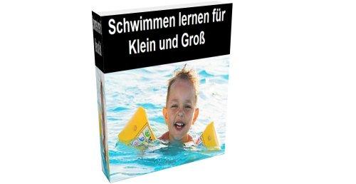 Schwimmen lernen für Klein und Groß