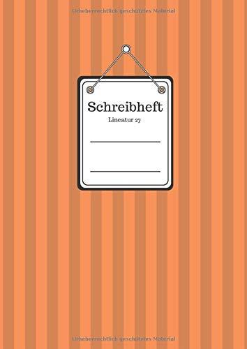 Schreibheft Lineatur 27: Heft in orange- kein zusätzlicher Umschlag aus Plastik erforderlich-mehr Seiten für längere Lebensdauer- vermeidet Pastikmüll ... liniert mit liniertem Rand links und rechts