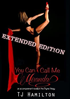 You Can Call Me Miranda - Extended Edition (Thyme Trilogy) by [TJ Hamilton]