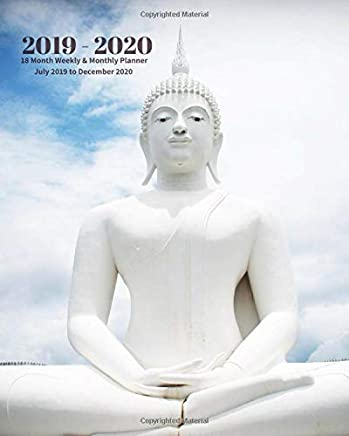 2019 - 2020 | 18 Month Weekly & Monthly Planner July 2019 to December 2020: White Buddha Vol 8 Monthly Calendar with U.S./UK/ ... Holidays– Calendar in Review/Notes 8 x 10 in.