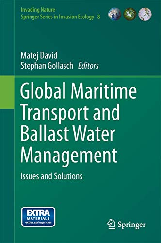 Global Maritime Transport and Ballast Water Management: Issues and Solutions (Invading Nature - Springer Series in Invasion Ecology (8), Band 8)