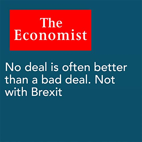 No deal is often better than a bad deal. Not with Brexit cover art