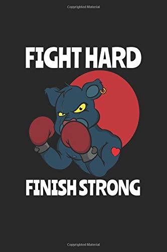 Fight Hard Finish Strong: Workout Notizbuch Personal Trainer Geschenk Boxer Fitness für Bodybuilding Motivation Krafttraining und Cardio für Gym Sport ... Notizen I Größe 6 x 9 I Liniert I 120 Seiten
