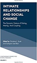 Intimate Relationships and Social Change: The Dynamic Nature of Dating, Mating, and Coupling: 11