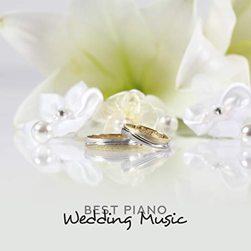 Best Piano Wedding Music: Emotional Instrumental Music, Romantic Piano & Love Songs, Background Music for Lovers