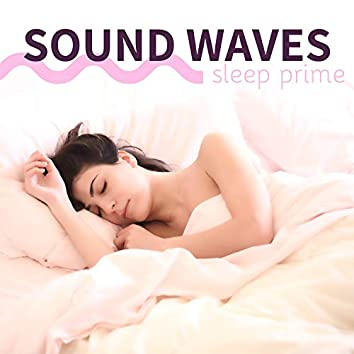 Sound Waves Sleep Prime: Soft, Gentle Piano Mood to Relax at Bedtime