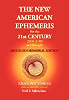 The New American Ephemeris for the 21st Century at Midnight: Michelson Memorial Edition