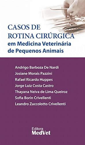 Casos de Rotina Cirúrgica em Medicina Vet. De Peq. Animais