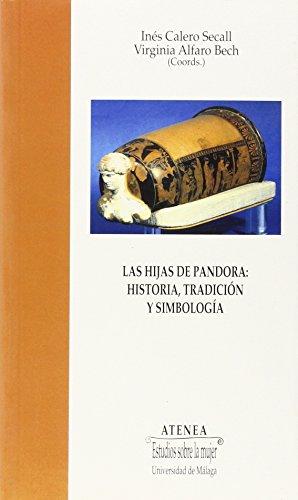 Las hijas de Pandora : historia, tradición y simbología (Atenea, Band 50)