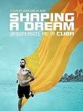 Unsupersize Me In Cuba: Shaping A Dream