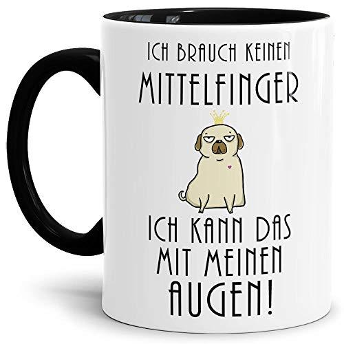 Tassendruck Mops-Tasse mit Spruch Ich brauch keinen Mittelfinger, Ich kann das mit Meinen Augen - Kaffeetasse/Mug/Cup/Süß/Innen & Henkel Schwarz
