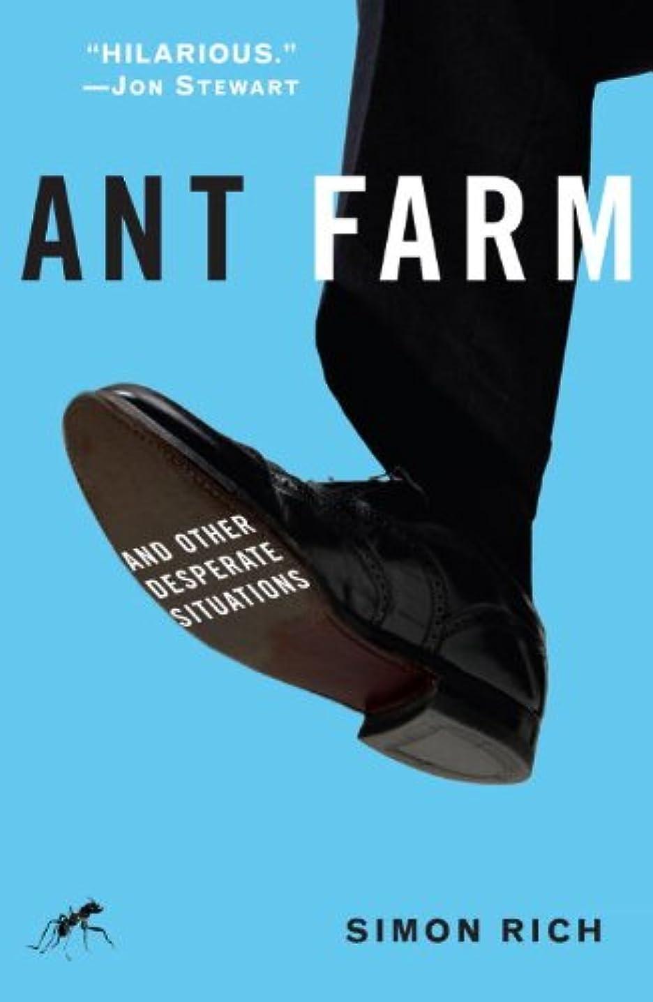 癒すのぞき見落ち込んでいるAnt Farm: And Other Desperate Situations (English Edition)