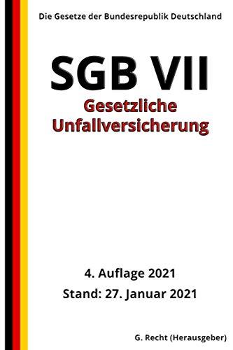SGB VII - Gesetzliche Unfallversicherung, 4. Auflage 2021