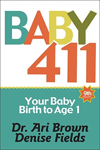 Baby 411 Your Baby Birth to Age 1 Everything you wanted to know but were afraid to ask about product image