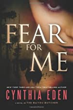 Fear For Me: A Novel of the Bayou Butcher