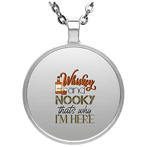 Whiskey And Nooky Thats Why Im Here Circle Necklace