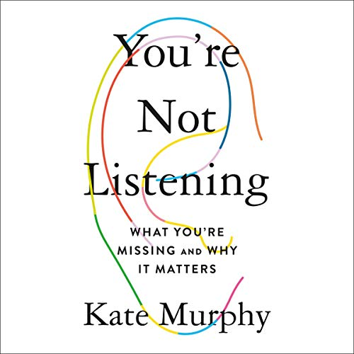You're Not Listening Audiobook By Kate Murphy cover art