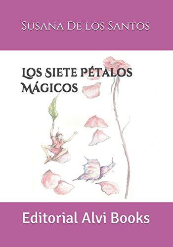 Los Siete Pétalos Mágicos: Editorial Alvi Books