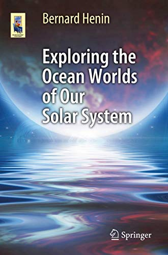 Exploring the Ocean Worlds of Our Solar System (Astronomers' Universe)