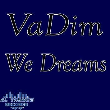 We Dreams