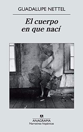 El cuerpo en que nací: 491 (Narrativas hispánicas)