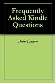 Bufo's Frequently Asked Kindle Questions by [Bufo Calvin]
