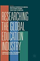 Researching the Global Education Industry: Commodification, the Market and Business Involvement