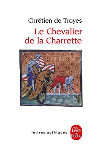 Le Chevalier de La Charrette (Ldp Let.Gothiq.) (French Edition)